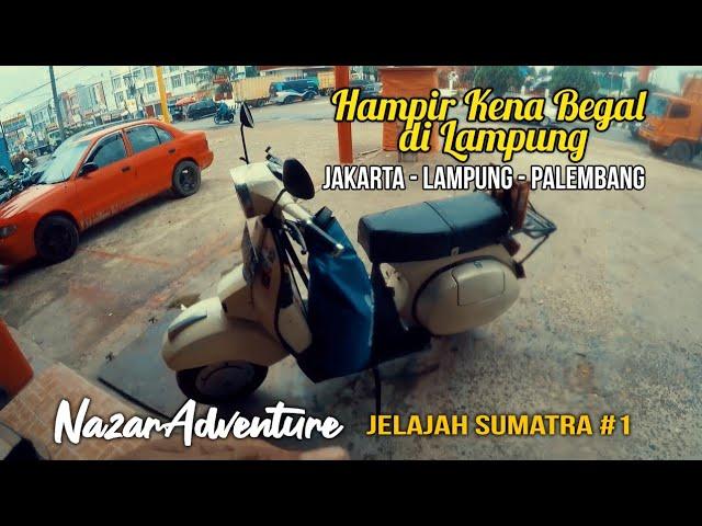 Jelajah Sumatra #1  Lintas Timur Sumatra yang Rawan (Jakarta - Palembang)