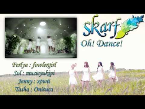 [APC COLLAB] Skarf - Oh! Dance!