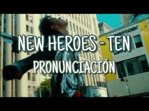 New Heroes - Ten [STATION] [Pronunciación] [Fácil]