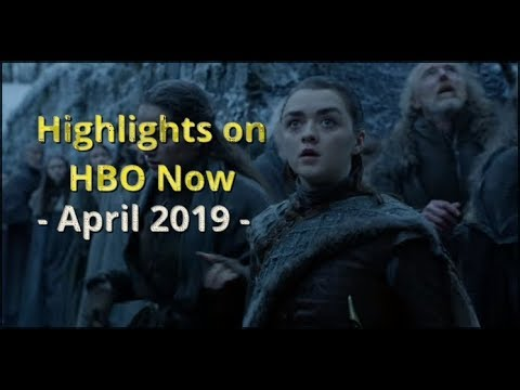 Highlights On HBO Now April 2019