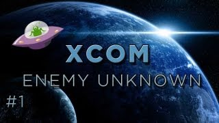 Let's Play XCOM: Enemy Unknown (PC Gameplay) - Part 1: Getting my Bearings