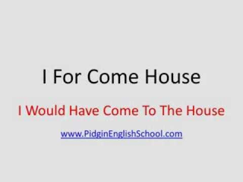 Nigerian pidgin english- How to make simple sentences In Pidgin (I for)