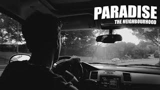 Смотреть клип The Neighbourhood - Paradise