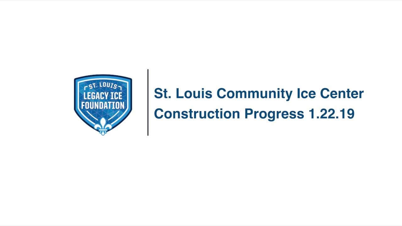St. Louis Community Ice Center 1.22.19 Construction Progress