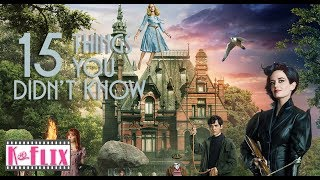 15 Things you probably didn't know about Miss Peregrine's Home For Peculiar Children