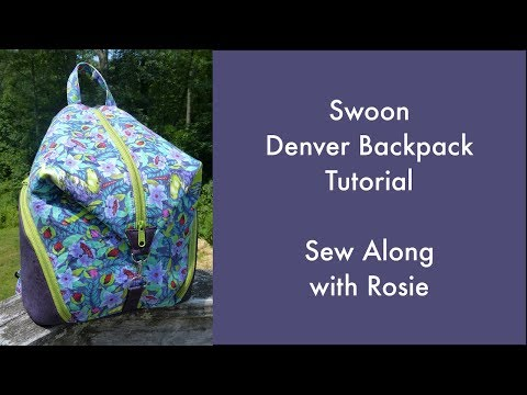 Swoon Denver Backpack Tutorial - Sew Along With Rosie
