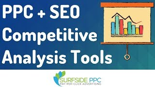 5 PPC + SEO Competitive Analysis Tools - Marketing Tools to Analyze Your Competition