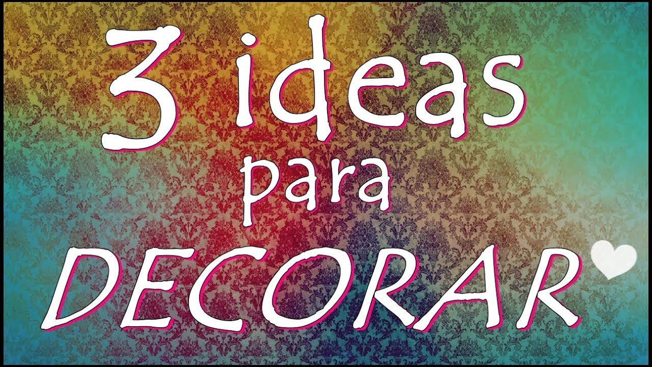 3 ideas para decorar recicla y ahorra diy fany modling youtube - Cosas para decorar la habitacion ...