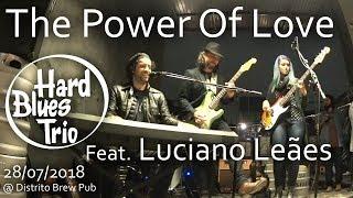 Hard Blues Trio feat. Luciano Leães - The Power Of Love @ Distrito Brew Pub 28/07/2018