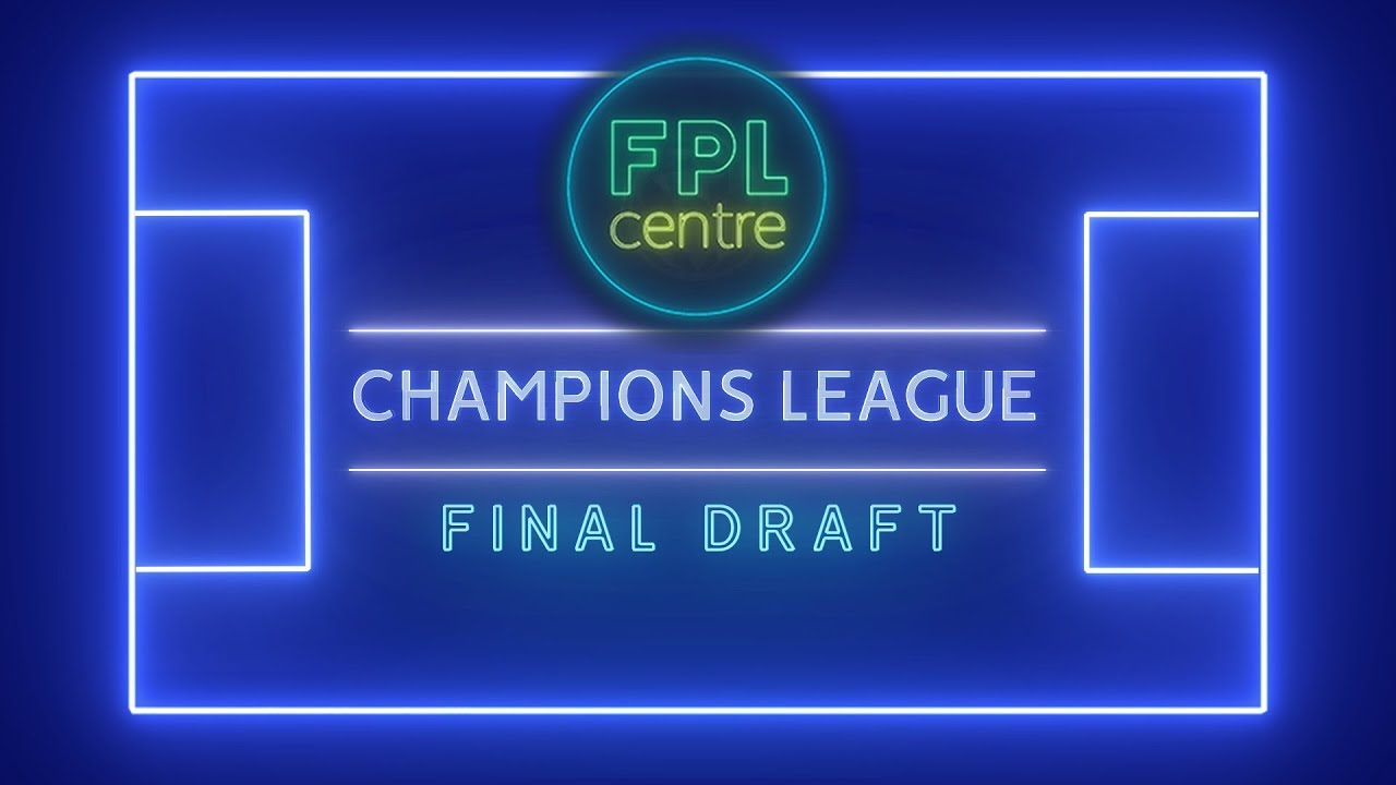 UCL Fantasy - Final Draft Team - Fantasy Champions League 2018/19