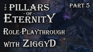 Pillars of Eternity Role-playthrough w/ ZiggyD: Ep.5 - The Watcher & the Visions of the Past