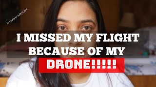 I MISSED MY FLIGHT BECASUE OF MY DRONE! NEW DRONE RULES FOR DOMESTIC FLIGHTS IN INDIA.OCT 17TH 2020!
