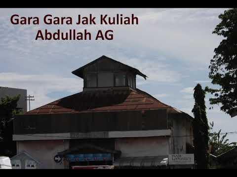 Download Abdullah AG -Gara Gara Jak Kuliah