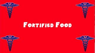 Pronounce Medical Words ― Fortified Food(, 2014-04-25T16:06:02.000Z)