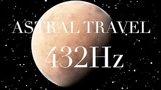 Astral Travel Projection ➤ Outer Space Sleep Voyage  ✿ Solfeggio 432 Hz PHI ☯