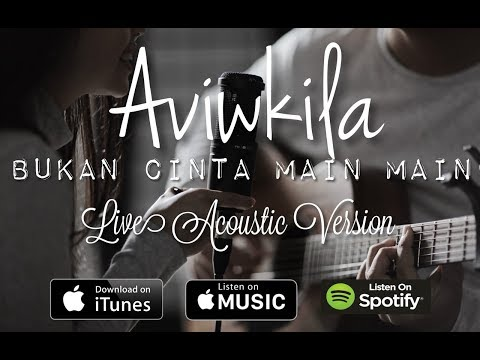 Download Lagu aviwkila bukan cinta main main (acoustic version) mp3