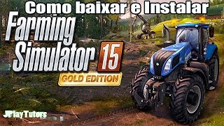 Como baixar e Instalar Farming Simulator 2015 Gold Edition