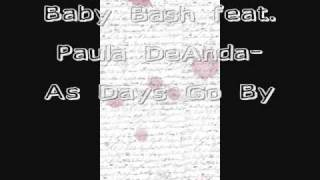 Baby Bash feat  Paula DeAnda  As Days Go By