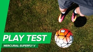 Nike Mercurial Superfly V POV First Look & Play Test(Want to see how the Nike Mercurial Superfly V looks like upfront? On Feet? On the Pitch? Here's a point of view video that will deliver just that. You'll get to see ..., 2016-05-31T15:56:57.000Z)