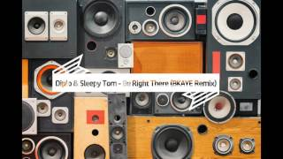 Diplo &amp Sleepy Tom - Be Right There (BKAYE Remix)