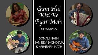 Gum Hai Kisi Ke Pyar Mein Instrumental | Sonali Nath, Sanjeev Sachdeva, Abhishek Nath