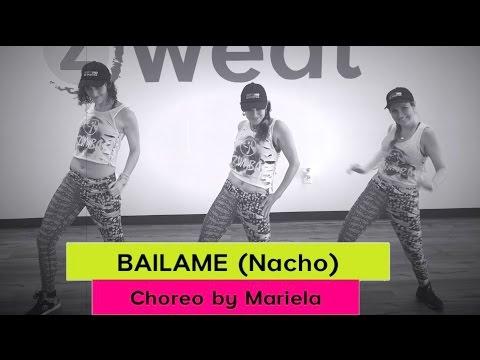 Bailame (by Nacho) | Zumba choreo by Mariela  |  Z Sweat Dance and Fitness