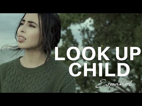 Look Up Child - Lauren Daigle (Español)