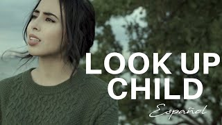 Download Look Up Child - Lauren Daigle (Español) Mp3 and Videos