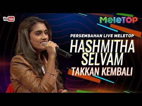 Hashmitha Selvam - Takkan Kembali | Persembahan Live MeleTOP | Nabil & Hani Fadzil