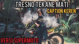 Story Wa Kekinian Versi SUPERMOTO ( Caption Keren ) | Lagu Viral Tresno Tekane Mati | Video Whatsapp