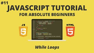JavaScript for Beginners #11 - While Loops