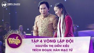 Đường đến danh ca vọng cổ | tập 4: Nguyễn Thị Diễm Kiều – Trích Đoạn: Hàn Mạc Tử