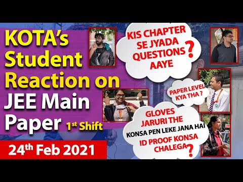 JEE Main 2021- 24 Feb 1st Shift Student Reaction & Exam Review