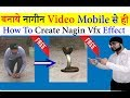 How To Create Nagin VFX Effect Video Wit