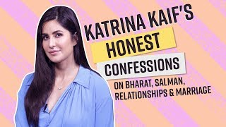 Katrina Kaif's honest confessions on Salman Khan, films, relationships and marriage I Bharat