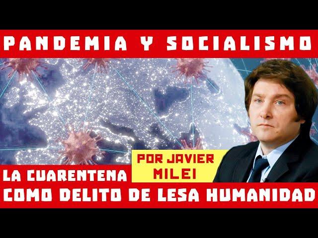 Javier Milei - Pandemia y Socialismo: La cuarentena como delito de lesa humanidad