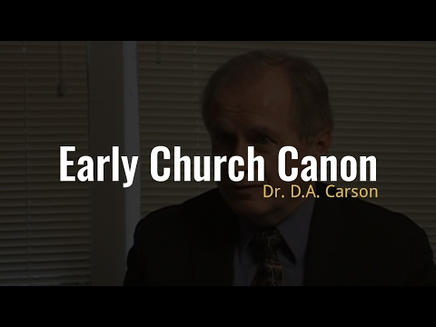 How can we trust the Canon created by the early Church?