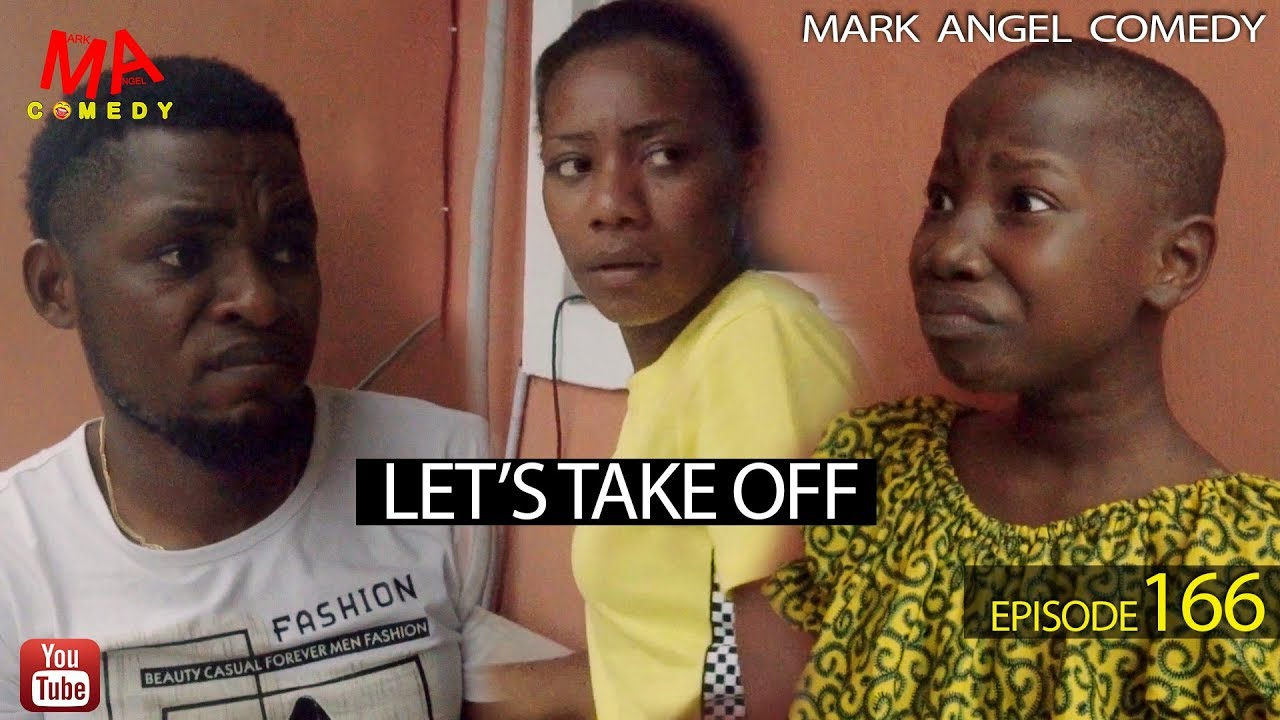 LET'S TAKE OFF (Mark Angel Comedy) (Episode 166)