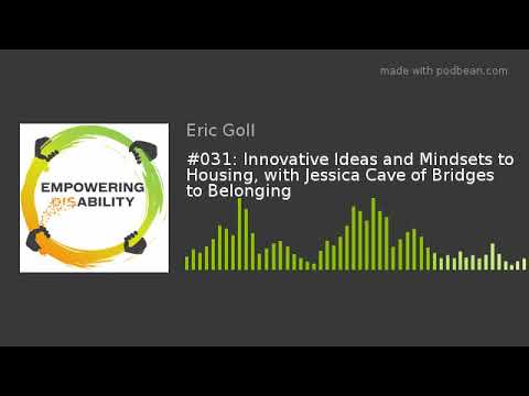 #031: Innovative Ideas and Mindsets to Housing, with Jessica Cave of Bridges to Belonging