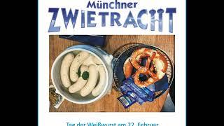 Weißwurst ich liebe Dich - Münchner Zwietracht