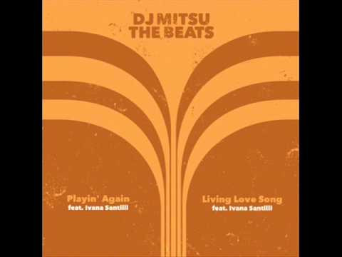 DJ Mitsu The Beats - Living Love Song (Feat. Ivana Santilli)