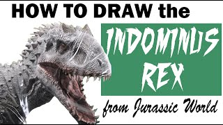 How to Draw the Indominus Rex from Jurassic World