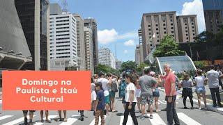 Domingo na Paulista e Itaú Cultural