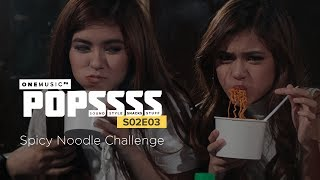 Spicy Noodle Challenge   ONE MUSIC POPSSSS S02E03