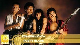 Rusty Blade - Kenangan Cinta (Official Audio)