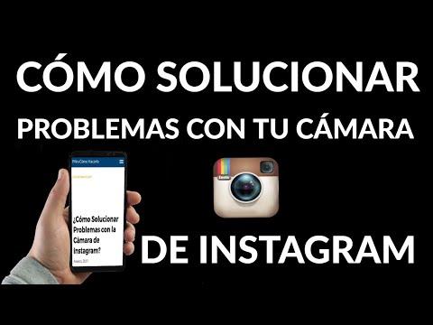 Cómo Solucionar Problemas con la Cámara de Instagram