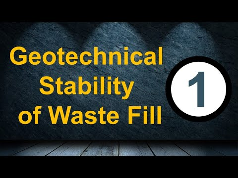 Geotechnical Stability of Waste Fill - part 1