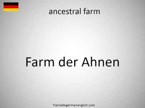 How to say ancestral farm in German?