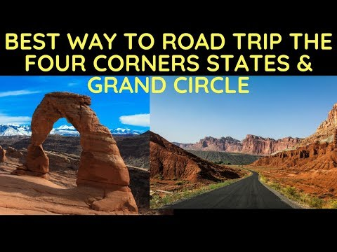 Best Way to Road Trip the Four Corners States & Grand Circle