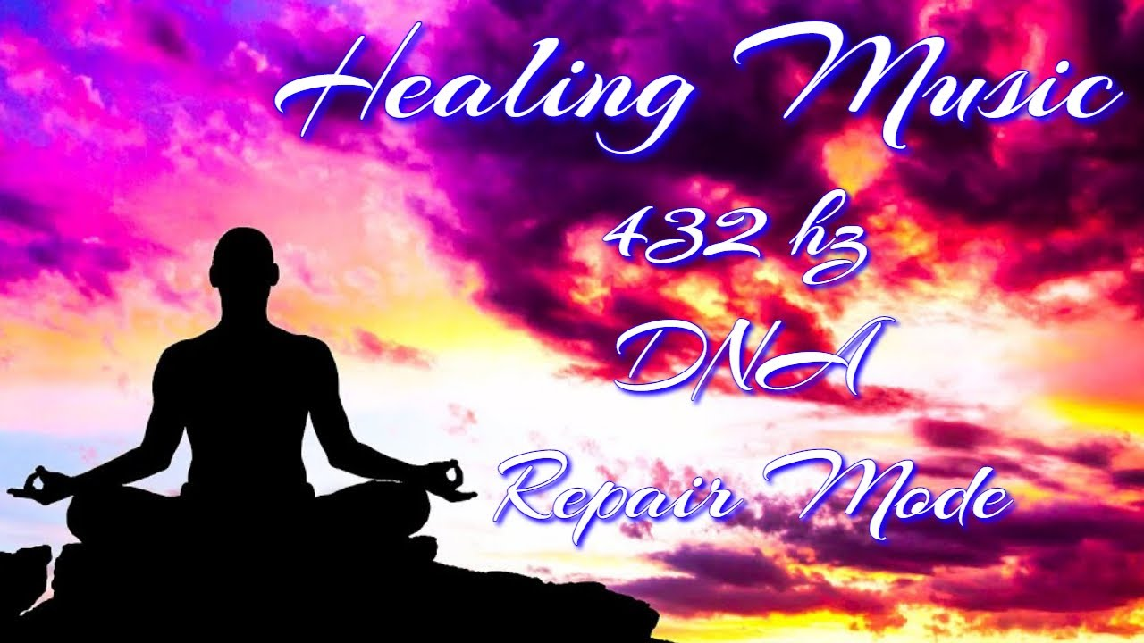 Healing Music - 432 hz DNA Repair Mode, 432hz House Cleansing Frequency Music, Meditation Music